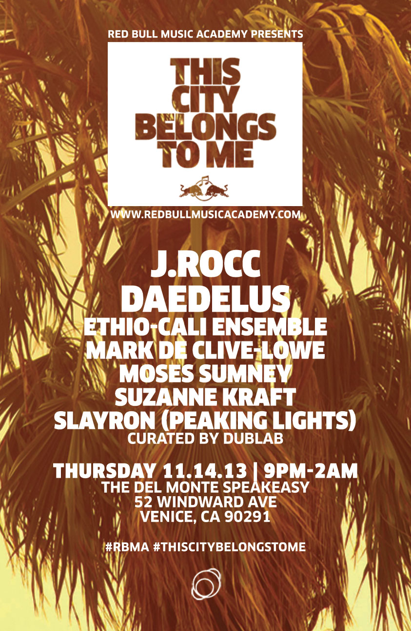 "Red Bull Music Academy and Dublab present ""This City Belongs To Me"""