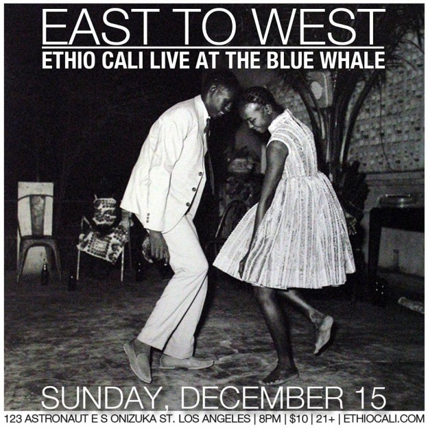 East To West - Ethio-Cali Live At The Blue Whale